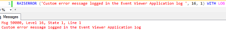 RAISERROR statement that makes use of the WITH LOG argument to write to Windows Application log