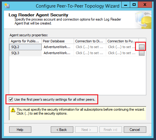 SQL Server replication - Configure Peer-to-Peer Topology wizard - Configure Topology - Agent security properties