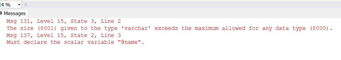 Displays error when exceeding the limit of varchar(8000) datatype to anything more than 8000.