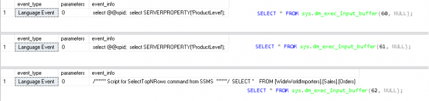 The output of DMF sys.dm_exec_input_buffer