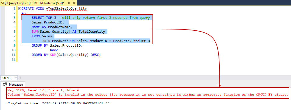 An executed SELECT part within the CREATE VIEW SQL statement returning an error about missing the GROUP BY CLAUSE in an aggregate function